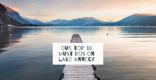 Copy of Copy of our top 10 must dos on lake annecy (2)